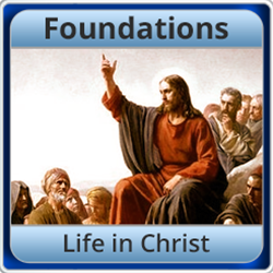 Foundations- Life in Christ
